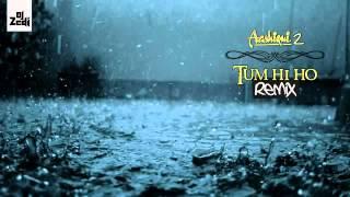 Tum Hi Ho Remix   Aashiqui 2   2013   DJ Zedi