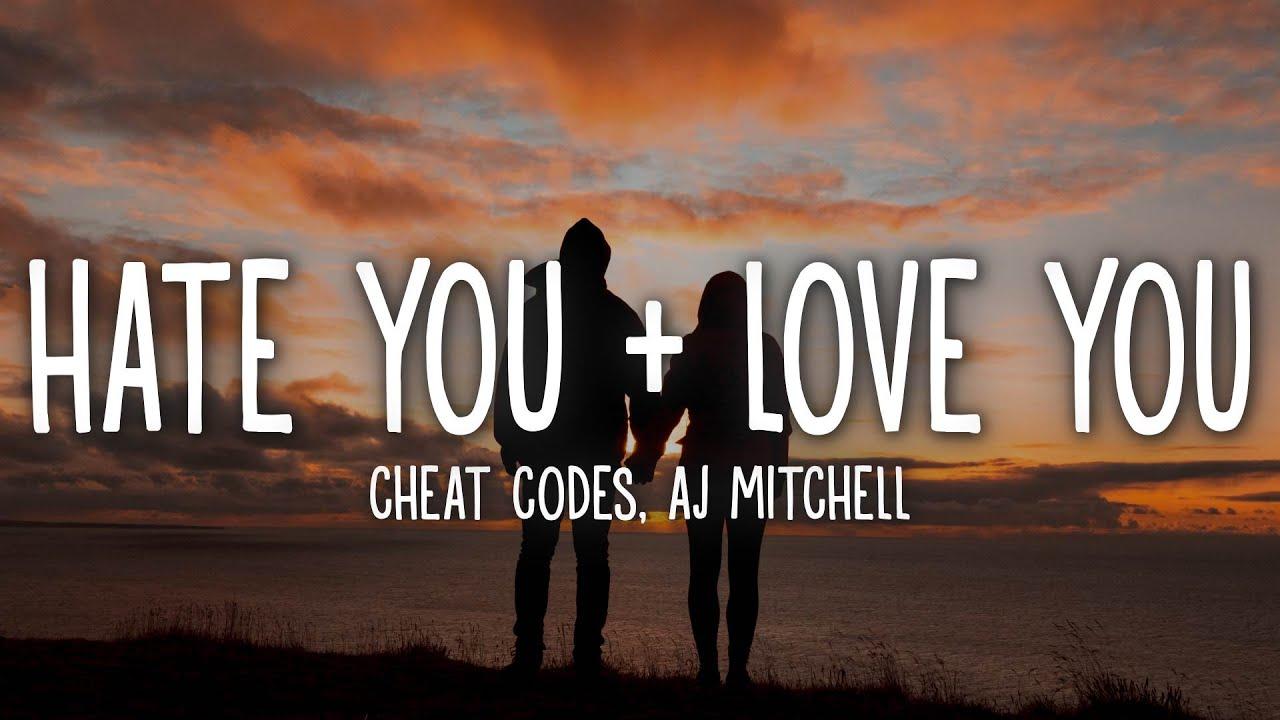 Cheat Codes - Hate You + Love You (Lyrics) ft. AJ Mitchell