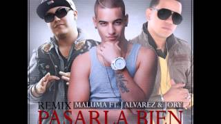 Maluma Ft. Jory Y J Alvarez -- Pasarla Bien (Official Remix) (Original)