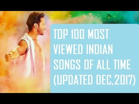 Top 100 Most Viewed Bollywood Hindi indian Songs On Youtube (December,2017)