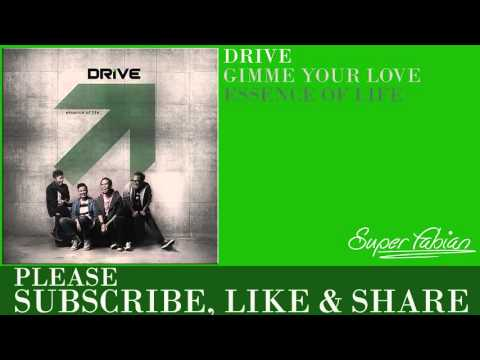 Drive - Gimme Your Love