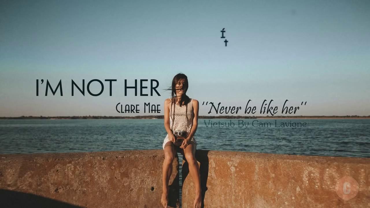 [Vietsub + Lyrics] I'm Not Her - Clara Mae #1