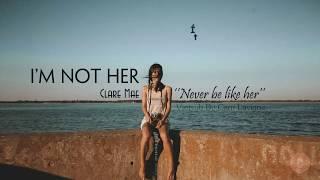Download lagu I m Not Her Clara Mae