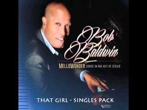 Bob Baldwin  - That Girl