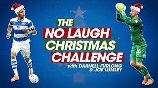 QPR'S NO LAUGH CHRISTMAS CHALLENGE