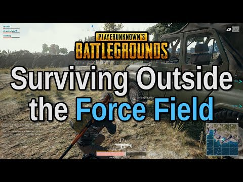 Surviving Outside the Force Field - Playerunknown