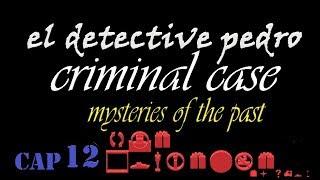 ¡ la gran prueba  ! -  detective  Pedro  , criminal  case mysteries of the past cap 12