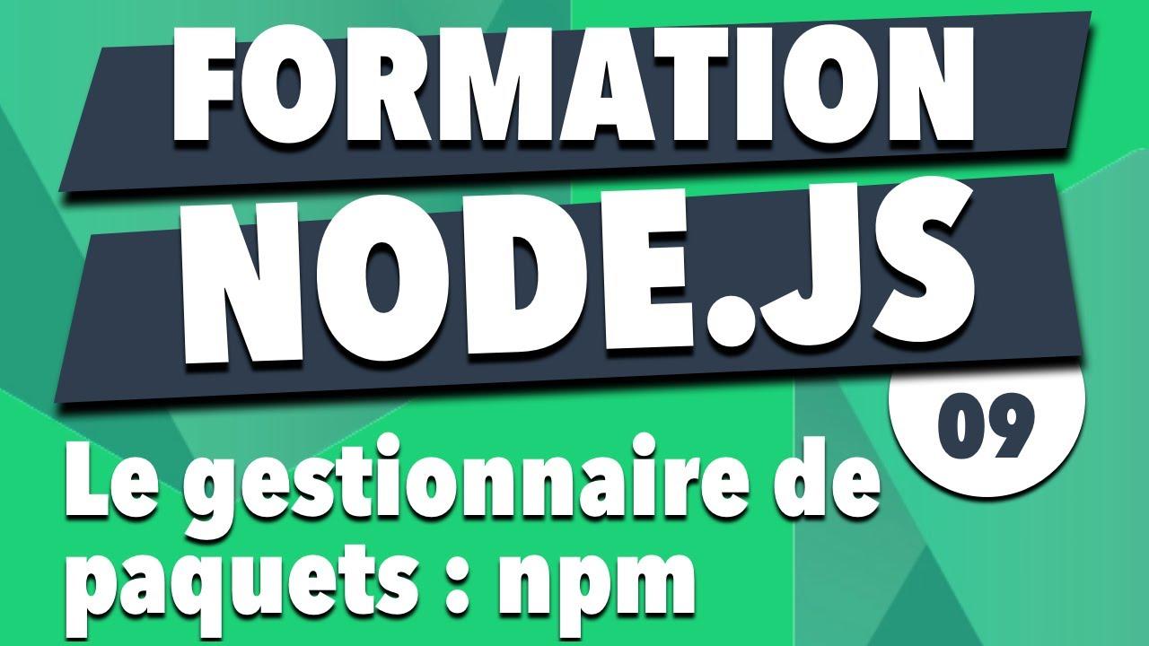 Apprendre Node.js #9 - npm : le gestionnaire de paquets
