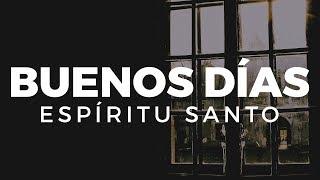 MÚSICA CRISTIANA LLENAS DE LA PRESENCIA DE DIOS   Buenos Días Espíritu Santo Ven Y Llena Este Lugar