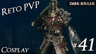 Dark Souls II - PVP Reto Cosplay - 41 - Shiva del Este - Duelos