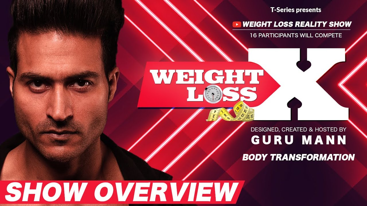 Show Overview | WEIGHT LOSS X | Reality Show by Guru Mann | Health & Fitness