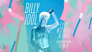 Billy Idol - Eyes Without A Face  (Poolside Remix)