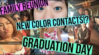 NEW COLOR CONTACTS, GRADUATION DAY + FAMILY REUNION!!