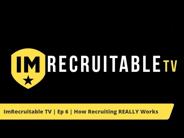 ImRecruitable TV | Episode 6 | How recruiting REALLY works
