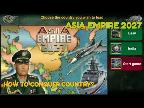 HOW TO CONQUER OTHER COUNTRY IN ASIA EMPIRE 2027?.(PART-3).CRAZY GAMERS.