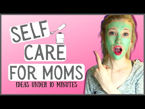 Busy Mom SELF CARE Tips That Take LESS Than 10 Minutes