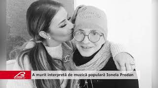 A murit interpreta de muzica populara Ionela Prodan