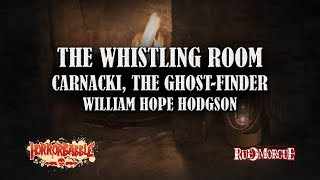 """""""The Whistling Room"""" by William Hope Hodgson (Narrated by Ian Gordon)"""