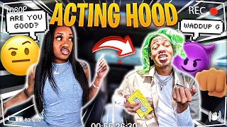 "Acting ""HOOD"" To See How My GIRLFRIEND Reacts...*HILARIOUS*"