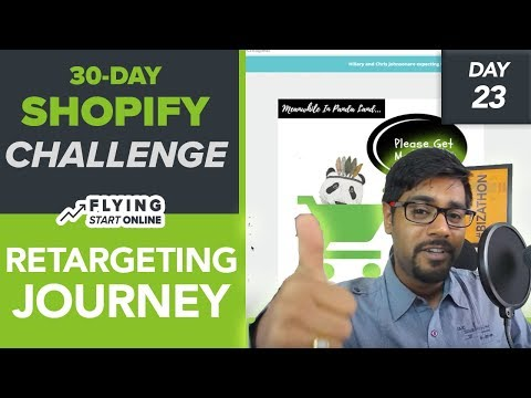 FB RETARGETING JOURNEY FOR SHOPIFY STORES! THANK ME LATER - (Day 23/30) #Bizathon3