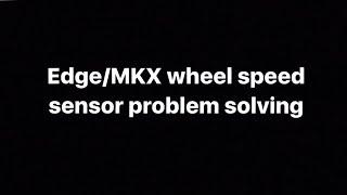 Ford Edge Wheel Speed Sensor Test/Diagnose (Lincoln MKX)