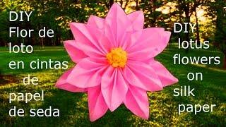 DIY flores de loto en cintas de papel de seda- lotus flowers on silk paper