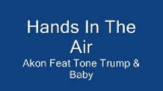 Akon Feat Tone Trump & Baby - Hands In The Air [NEW XTune]