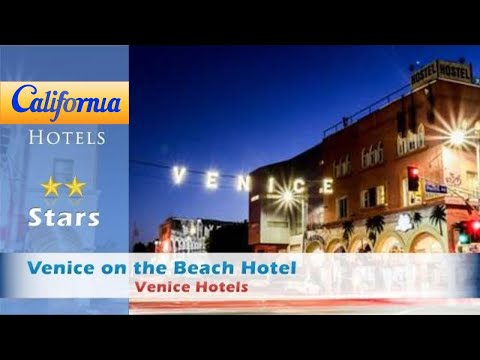 Venice On The Beach Hotel, Venice Hotels - California