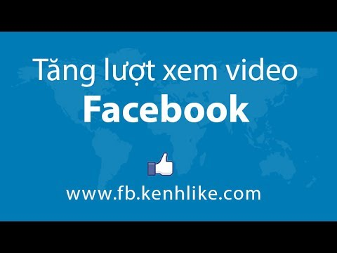 Tăng view video Facebook, tăng lượt xem FB - 0983 439 103