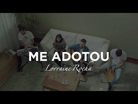 ME ADOTOU   Lorraine Rocha   Clipe Oficial