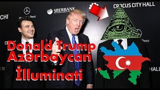 Donald Trump Azərbaycan və İlluminati ilə əlaqəsi (gizli məlumatlar)