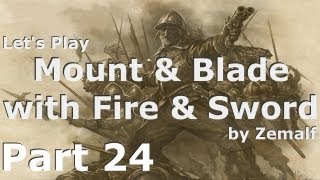 Mount & Blade with Fire & Sword - Part 24 - The Deluge [S01E24]