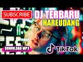 DJ TERBARU HAREUDANG  DJ TIK TOK VIRAL  - DOWNLOAD MP3