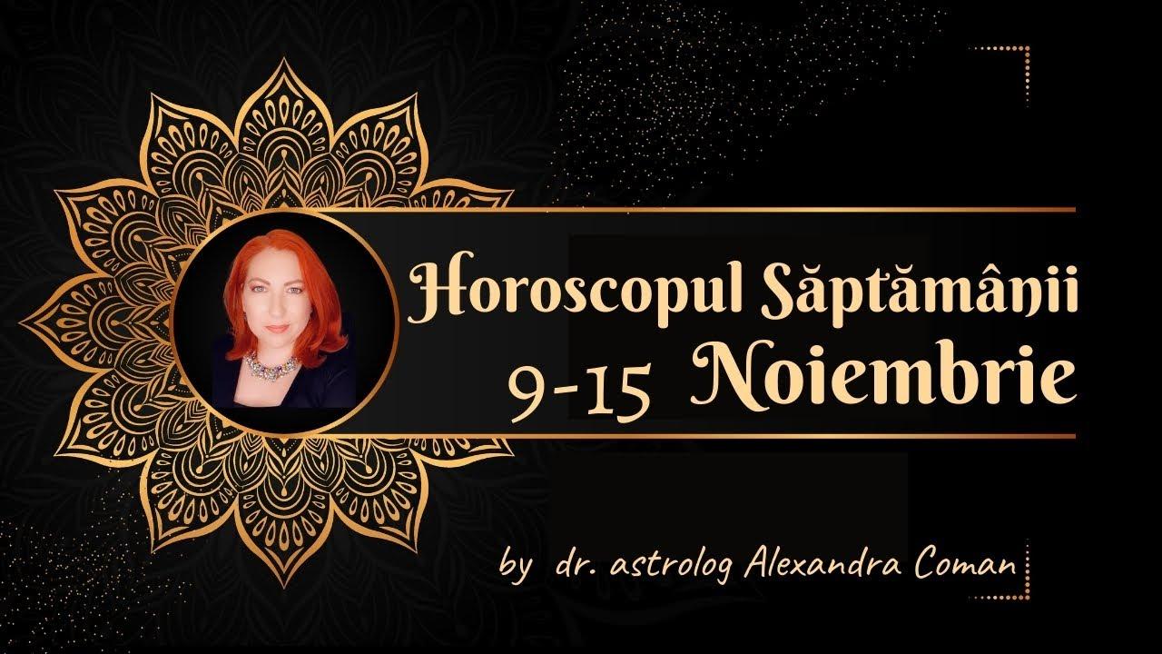 Horoscopul săptămânii 9 - 15 Noiembrie 2020
