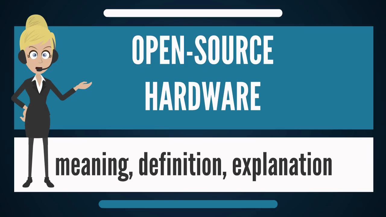 What is OPEN-SOURCE HARDWARE? What does OPEN-SOURCE ...