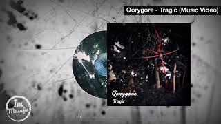 Qorygore - Tragic (Music Video)