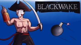 Captain Delirious is here! (Blackwake Funny Moments) Ep.2