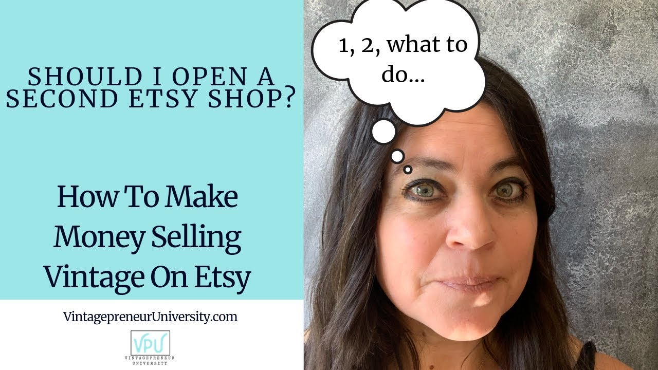 Should I Open A Second Etsy Shop: How To Make Money Selling Vintage On Etsy