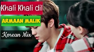 Khali Khali dil | Armaan Malik | New Korean Mix Hindi Songs 2019 | Asian Cute Romantic Love Story