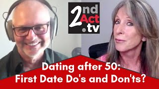 Online Dating after 50: Tips to Turn a First Date into a Second Date! First Date Do's and Don'ts