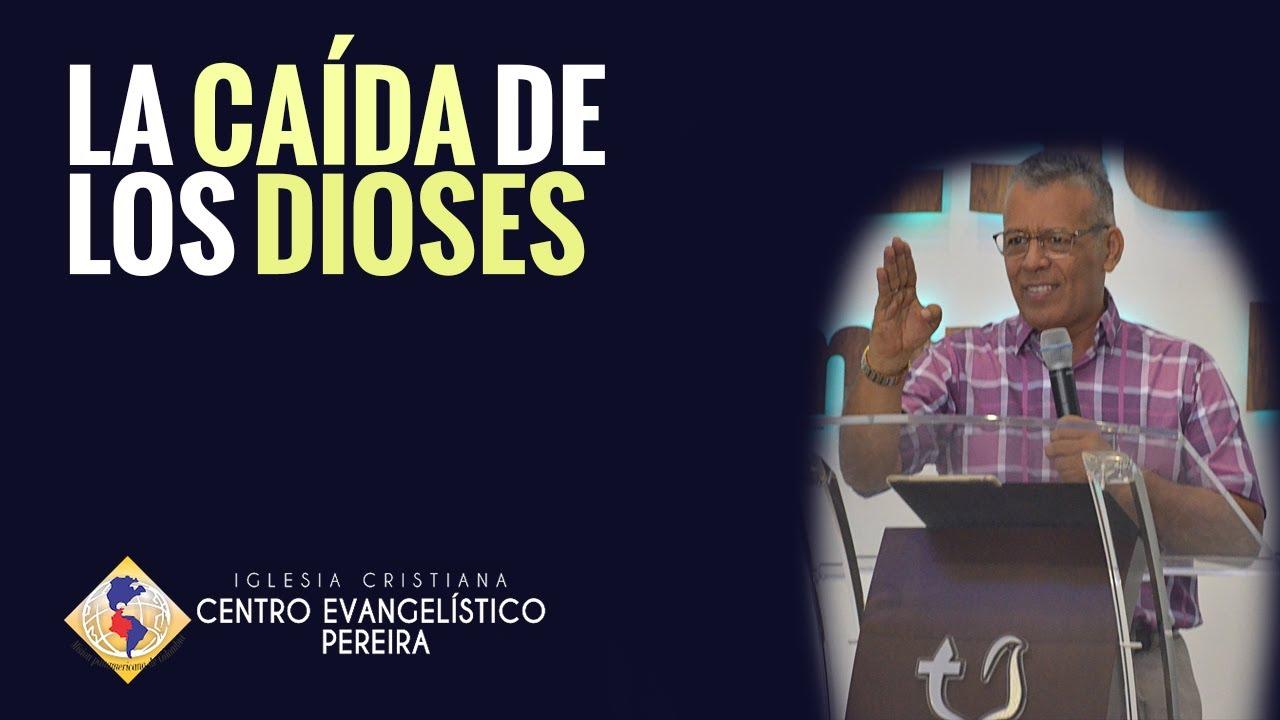 LA CAÍDA DE LOS DIOSES - PASTOR GABRIEL GONZÁLEZ  //  Servicio domingo 12 de julio de 2020