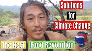 The Next Food Revolution - Solutions for Climate Change Disaster