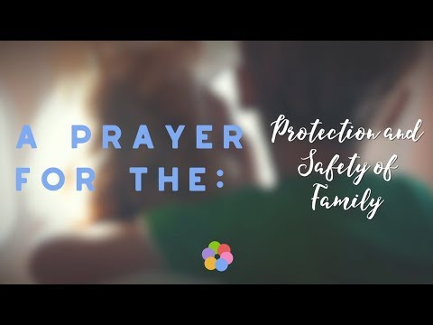 A Prayer for the Protection and Safety of Family