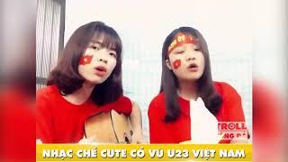 Video 2 bạn nữ dễ thương chế nhạc cỗ vũ U23 Việt Nam | 'chế' Làm người yêu em nhé baby download MP3, 3GP, MP4, WEBM, AVI, FLV April 2018