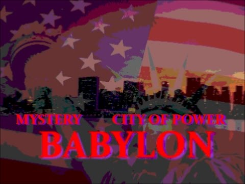 Mystery Babylon, City of Power & Tower of Babel
