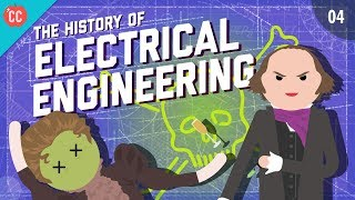 The History of Electrical Engineering: Crash Course Engineering #4