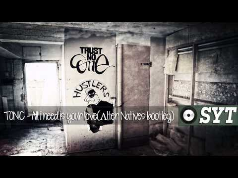 TON!C (Aka Deorro) - All i need is your love (Λlter Natives bootleg)