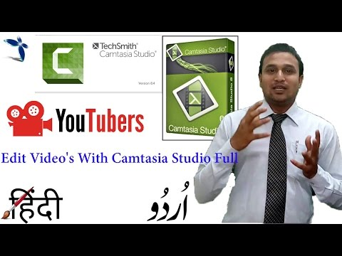 How to Edit Video's With Camtasia Studio Full for youtubers Part 1 Hindi/Urdu