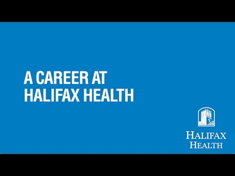 A Career at Halifax Health - Exceptional Service, Every Encounter, Every Day to Everyone