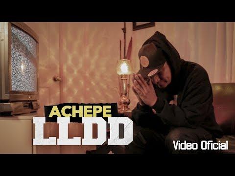 Achepe – LLDD (Letra)